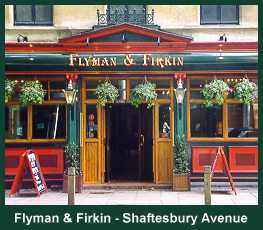 Flyman &amp; Firkin, Shaftesbury Avenue